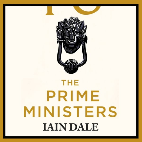 The Prime Ministers Podcast with Iain Dale